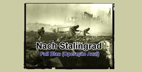 Operação Azul Estalinegrado II Guerra Mundial Frente Leste 28-06-1942