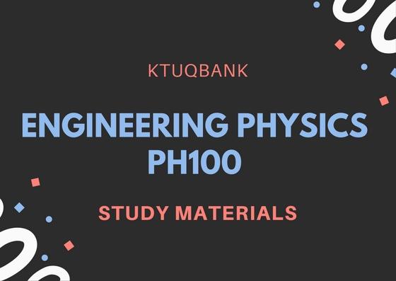 Engineering Physics | PH100 | Study Materials