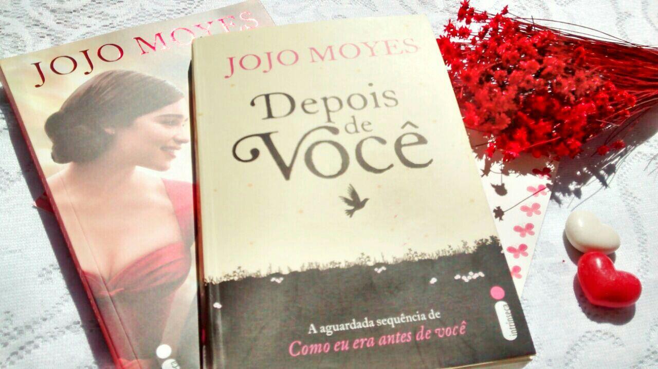 RESENHA - Depois de você -  Jojo Moyes