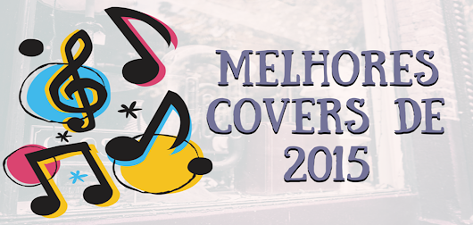 Melhores Covers de 2015 - Top 40 Covers Internacionais - | Intro |