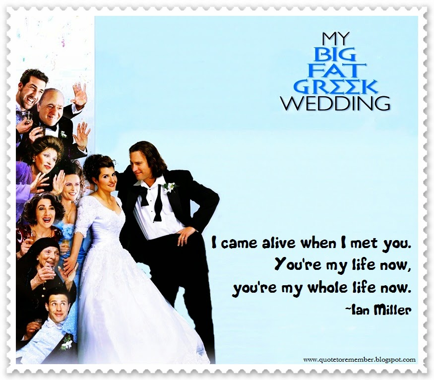 Quote To Remember My Big Fat Greek Wedding 2002