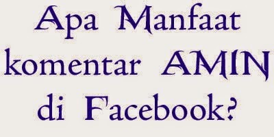 Apa Manfaat Komentar Amin di Facebook