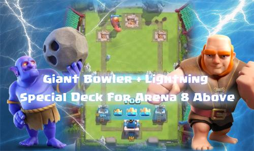 Deck Giant Bowler Lightning Arena 8 Keatas Clash Royale