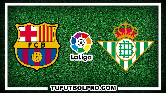 Ver Barcelona vs Betis EN VIVO Por Internet