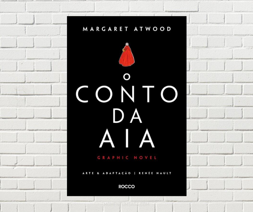 Resenha: O conto da aia, de Margaret Atwood e Renée Nault
