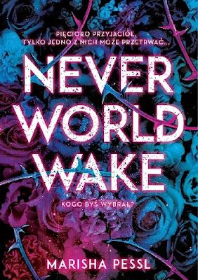 Neverwold wake- Marisha Pessl