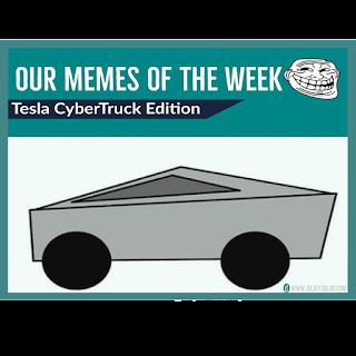 Our Memes of the Week #48: Tesla CyberTruck Edition - DE JAY'S BLOG