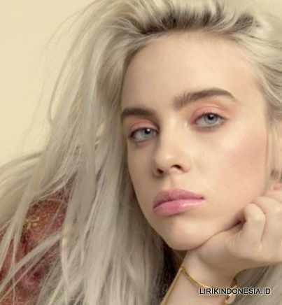 Lirik wish you were gay dari Billie Eilish