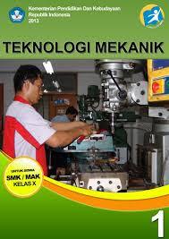 Download Buku Paket Mapel Teknologi Mekanik Semester 1 SMK Kelas X Kurikulum 2013 .PDF Gratis