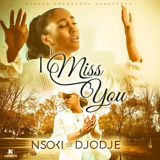 Nsoki Feat. Djodje - I Miss You