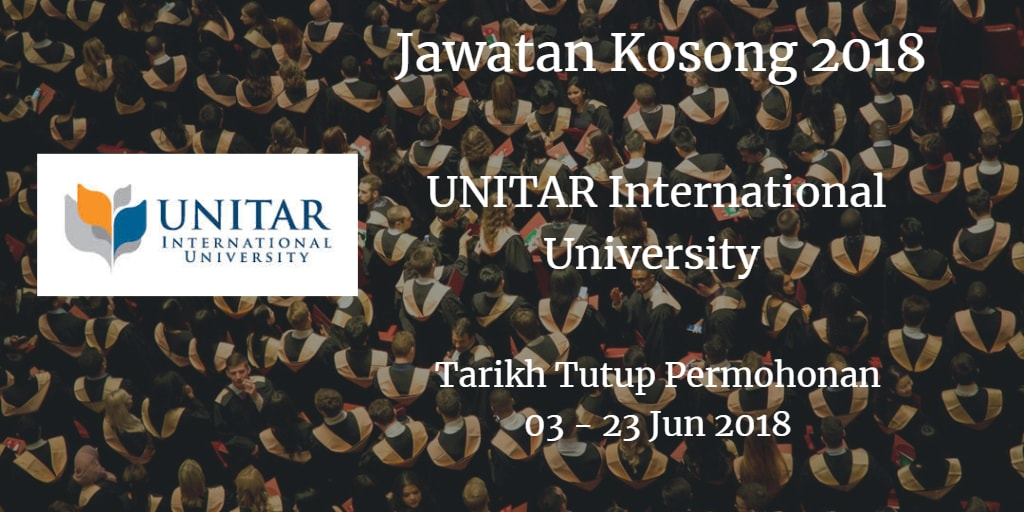 Jawatan Kosong UNITAR International University 03 - 23 Jun 2018