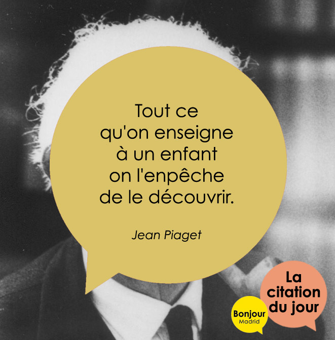 Escuela De Francés En Madrid La Citation Du Jour Jean Piaget