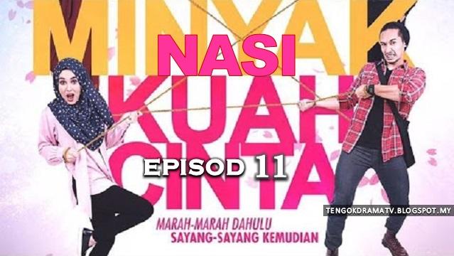 Drama Nasi Minyak Kuah Cinta – Episod 11