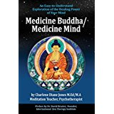 Cover from Medicine Buddha/Medicine Mind an easy to read description of the parallels between Medicine Buddha practice and Neuroscience