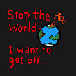 Stop the World: I Want to Get Off!
