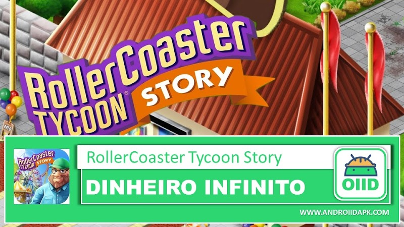 RollerCoaster Tycoon® Story - APK MOD HACK - Dinheiro Infinito