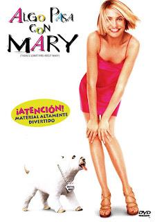 There's something about Mary (Algo pasa con Mary en España y Loco por Mary en Hispanoamérica) es una película estadounidense estrenada en el año 1998 por la 20th Century Fox. El filme, una combinación de comedia romántica y humor escatológico, fue dirigido por los hermanos Bobby y Peter Farrelly y protagonizado por los actores Ben Stiller, Cameron Diaz y Matt Dillon.