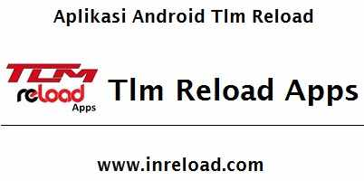 aplikasi android tlm reload