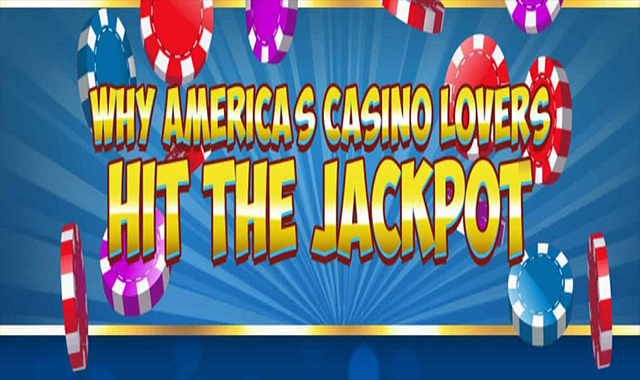 Why America's Casino Lovers Hit The Jackpot