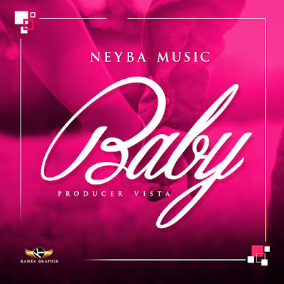 Audio | Neyba Music - Baby | Download