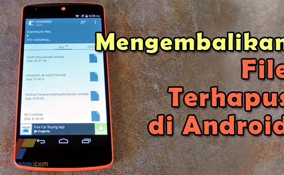 Cara Mudah Mengembalikan File yang Terhapus di Android