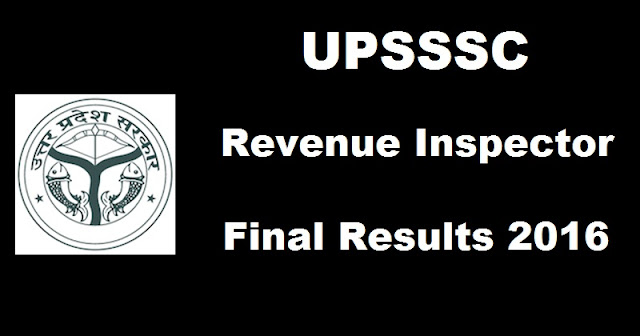 UPSSSC Revenue Inspector Final Interview Results 2016
