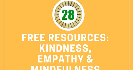 28 FREEBIES & Resources for Teaching Kindness and Empathy