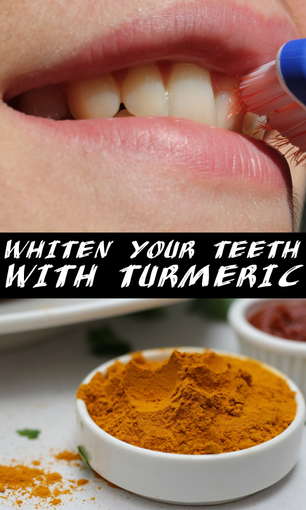 How To Whiten Your Teeth With Turmeric
