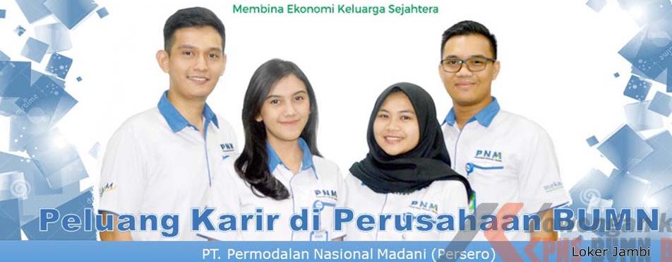 Lowongan Kerja Jambi : PT Permodalan Nasional Madani (PNM ...