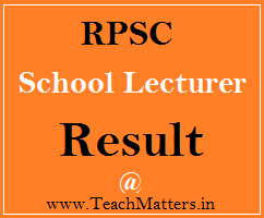 image : RPSC School Lecturer Result 2019 @ TeachMatters