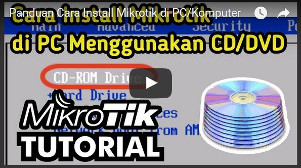 Tutorial Cara Instalasi Mikrotik RouterOS di PC