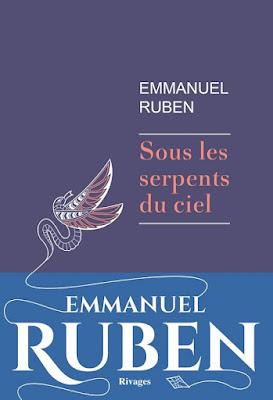 Sous les serpents du ciel, Emmanuel Ruben, éditions Rivages