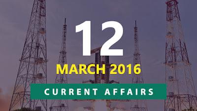Current Affairs Quiz 12 March 2016