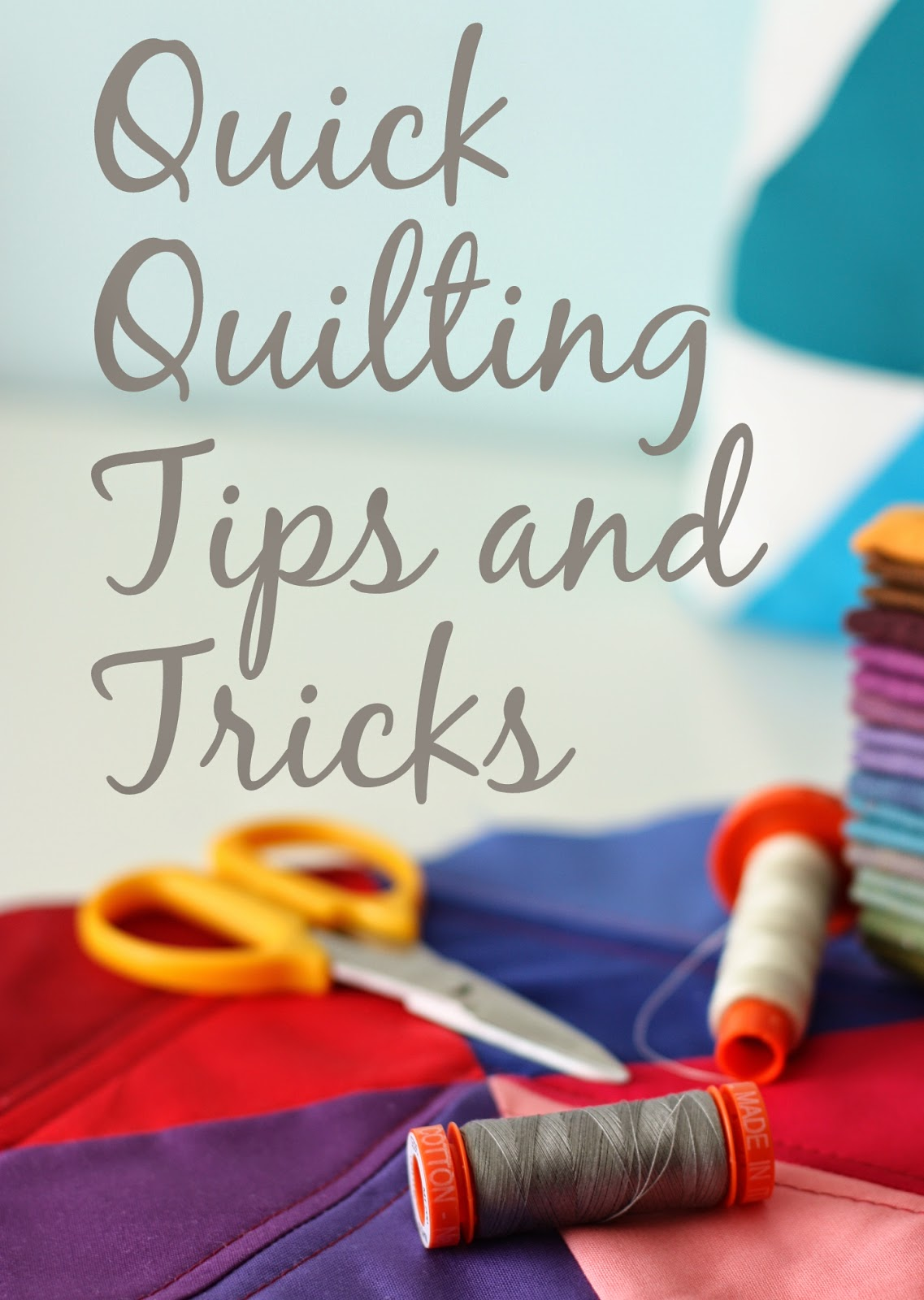 Quick Quilting Tips and Tricks