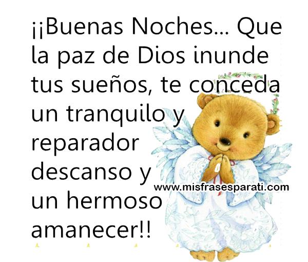 Buenas noches, que la paz de Dios inunde tus sueños, te conceda un tranquilo y reparador descanso y hermoso amanecer