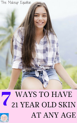7 Ways To Have 21 Year Old Skin At Any Age