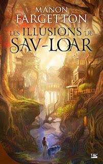 Les illusions de Sav Loar de Manon Fargetton