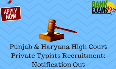 Punjab & Haryana High Court Private Typists Recruitment: Notification Out