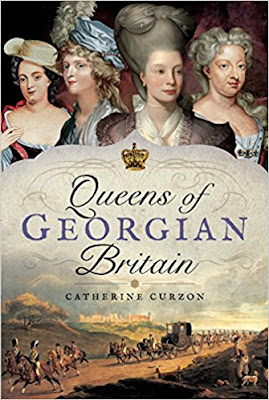 Queens of Georgian Britain, by Catherine Curzon