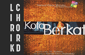 lirik chord kunci lagu rohani terbaru harverst praise ministry IFGF praise kota berkat album