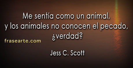 Jess C. Scott - frases para reflexionar