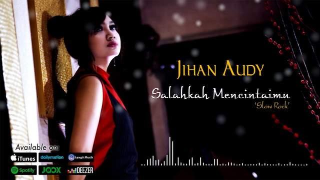 Jihan Audy - Salahkah Mencintaimu (Sayang 11)