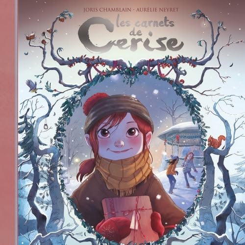 Les carnets de Cerise, tome 3 : Le dernier des cinq trésors de Joris Chamblain et Aurélie Neyret