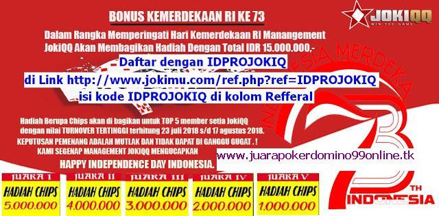 Situs JOKIQQ Bandar Judi Poker BANDARQ CEME SUPER 10 Online Bonus TURN OVER Hari Kemerdekaan sebesar 15JUTA dengan IDPROJOKIQ