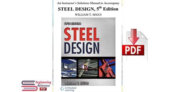 STEEL DESIGN, 5th Edition by  WILLIAM T. SEGUI