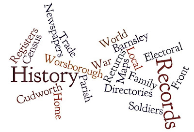 A wordle using Family History, Local History, World War One, Home Front, Soldiers' Records, Census Returns, Parish Records, Cudworth, Worsborough, Electoral Registers, Trade Directories, Maps, Newspapers, Barnsley