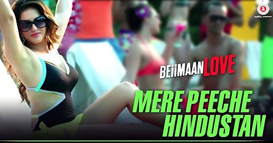 Mere Peeche Hindustan - Beiimaan Love (2016)