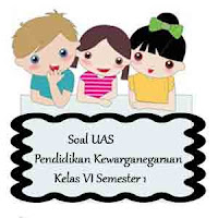Soal UAS PKn Kelas 6 Semester 1