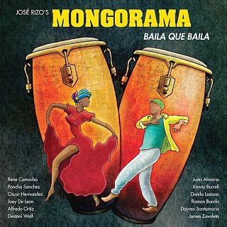 BAILA QUE BAILA - JOSE RIZO'S MONGORAMA (2013)