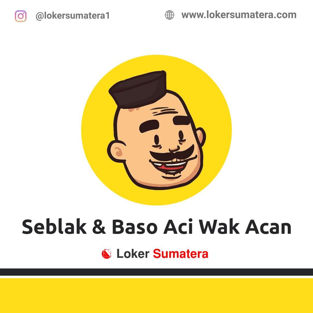 Lowongan Kerja Pekanbaru: Seblak & Baso Aci Wak Acan September 2020